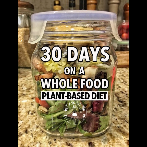 30 Days on a Whole Food Plant Based Diet - Featured Picture
