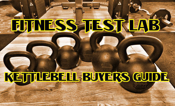 Kettlebell Buyers Guide - Fitness Test Lab - Title Picture
