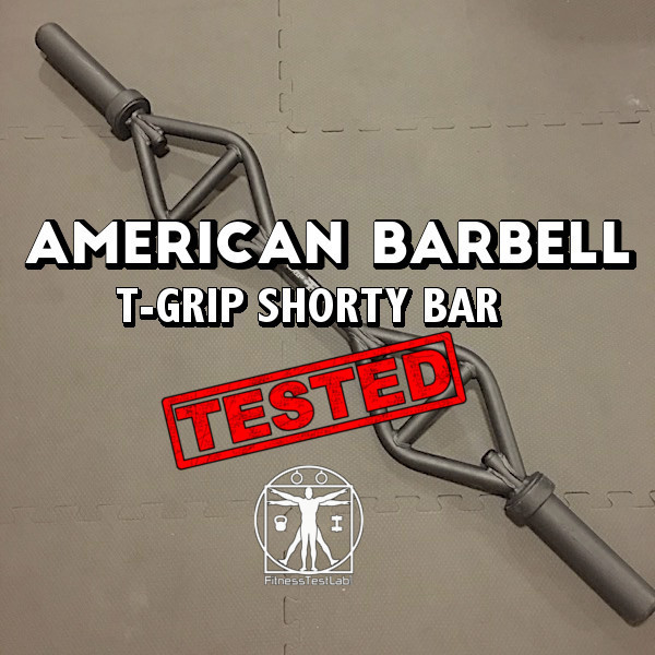 American Barbell T-Grip Shorty Bar Review - Title Picture