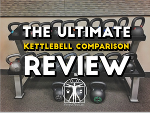 The Ultimate Kettlebell Comparison Review - Featured Pic