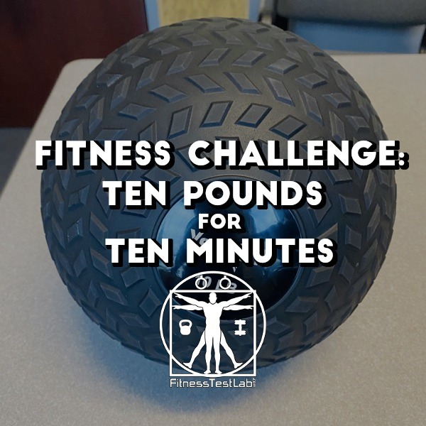 Fitness Challenge - 10 Pounds for 10 Minutes
