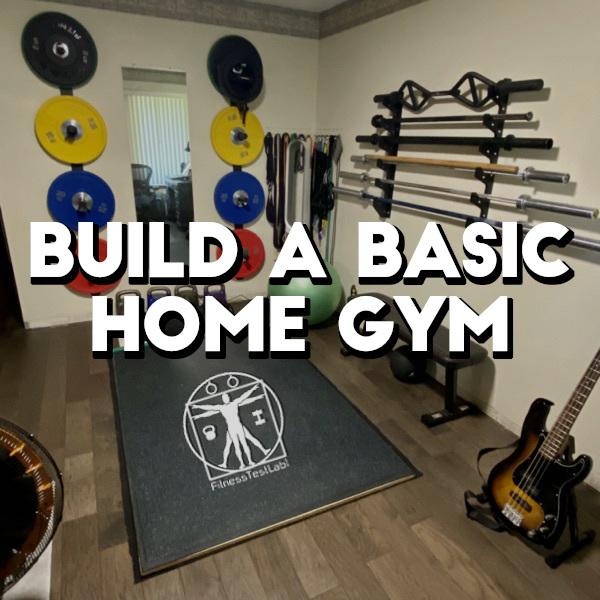 Home Gym Essentials - Build A Basic Home Gym - Title Pic